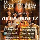 DJ RUPAYAN Official - DJ Rupayan - Alla Hafiz (Rupayan's 2017 Edit) Cover Art