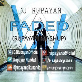 DJ Rupayan - Faded (Rupayan Mashup)