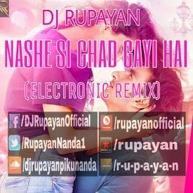 DJ Rupayan - Nashe Si Chad Gayi Hai (Electronic Remix)