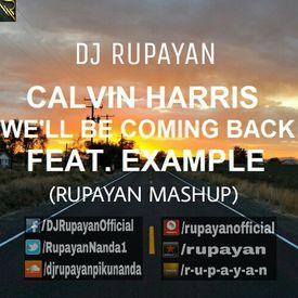 DJ Rupayan - We'll Be Coming Back (Rupayan Mashup)