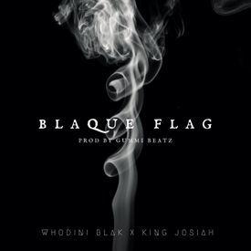 Blaque Flag feat Whodini Blak & King Josiah