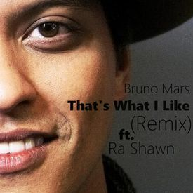 That's What I Like (Remix) ft. Ra Shawn