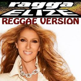 RAGGA ELIZE  Riddim & Vox - Celine Dion-  Believe (reggae version) ragga elize prod. Cover Art