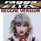 RAGGA ELIZE  Riddim & Vox - Taylor Swift - Shake It (reggae version) ragga elize prod. Cover Art