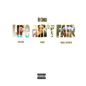Real Dinero ( Ft. Kidd & Solido ) - Life Aint Fair