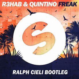 R3hab & Quintino - Freak (Ralph Cieli Bootleg)
