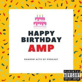 EP117: Happy Birthday Amp