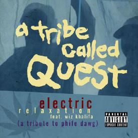 Electric Relaxation (Phife Dawg Tribute)