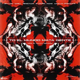 To El Mundo Mata Gente (Official Remix)