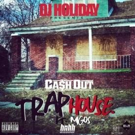 Trap House Feat. Migos & Cash Out