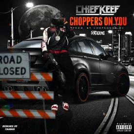 Choppas On You