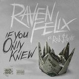 Raven Felix - If You Only Knew Cover Art
