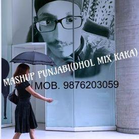 PUNJABI NEW MASHUP KAKA REMIX DHOL FZR CITY 9876203059
