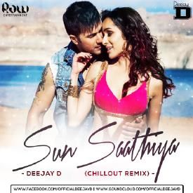 SUN SATHIYA (ABCD 2)- DEEJAY D (CHILLOUT MIX)
