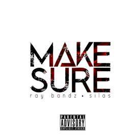 Make Sure (explicit)