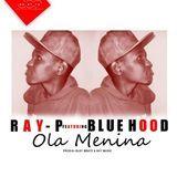 Ray-p mts - P Feat Blue Hood - Ola  menina(prod by G-elsy B*.mp3 Cover Art