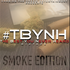 The Best you Never Heard Smoke Edition