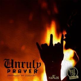 UNRULY PRAYER