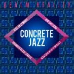 Rick Gonzalez - Concrete Jazz Cover Art
