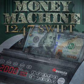 1247 SWIFT - MONEY MACHINE