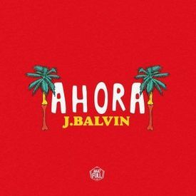 J. Balvin - Ahora
