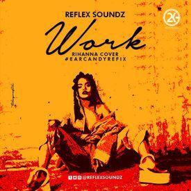 Reflex Soundz - WORK (Rihanna Cover #REFIX)