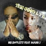 Relentlezz Dre - The Good Life Cover Art