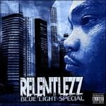 Relentlezz Dre - Blue Light Special Cover Art