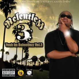 Relentlezz Dre - Yeah Im Relentlezz Vol.3 Cover Art