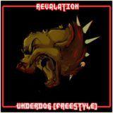 Revalation (of EMS) - Underdog (Freestyle) Cover Art