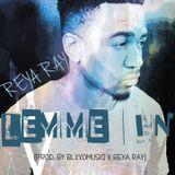 ReYa RaY - Lemme In (Prod. By BlxxdMusiq x ReYa RaY) Cover Art