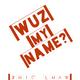 Wuz My Name
