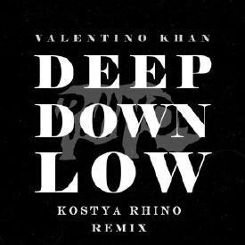 Deep Down Low (Kostya Rhino Remix)