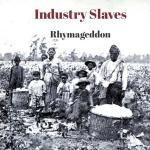 Rhymageddon - Industry Slaves Cover Art
