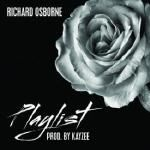 Richard Osborne - Playlist (Prod. Kayzee) Cover Art