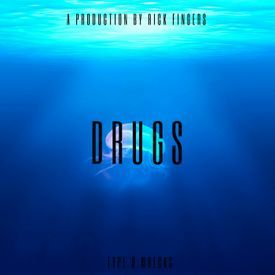 DRUGS (Prod. By Rick Fingers)