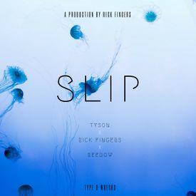 Slip (Prod. By Rick Fingers)