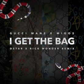 I get the bag (Dstar x Rick Wonder Remix)