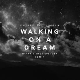 Walking On A Dream (Dstar x Rick Wonder Remix)