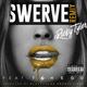 Swerve (Remix)