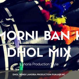 Morni Ban Ke Remix Punjabi MC Feat Lahoria Production (Orignal Mix)