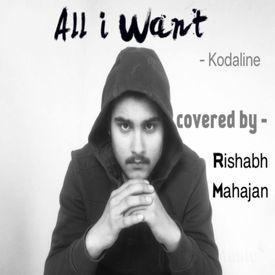 Kodaline - All I Want   Cover (Rishabh Mahajan)