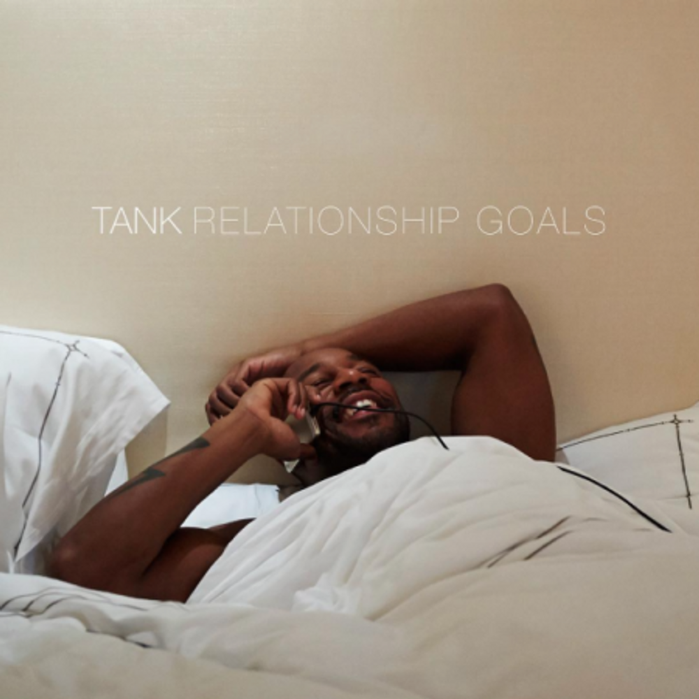 Relationship Goals By Tank From Rnb X Hip Hop Listen For Free