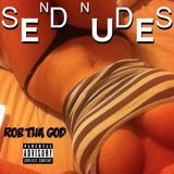 Rob Tha God - Send Nudes Cover Art