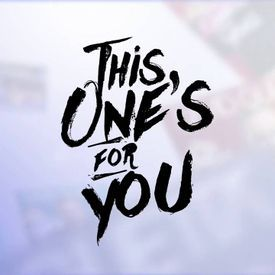 This One's For You (RGS3 Remix)