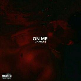 Charle$ - On Me