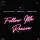 Follow Me Reason
