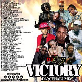 DJ ROY VICTORY DANCEHALL MIX 2018