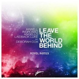 Royal - Leave The World Behind (Royal Remix) Cover Art