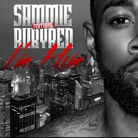 "Sammie feat. RubyRed   "" Im Him """